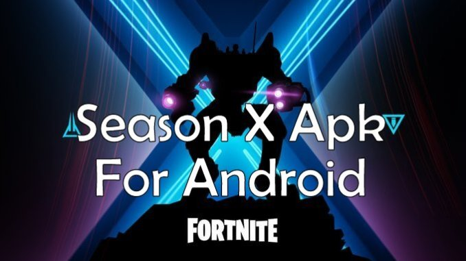 Season X Fortnite Android Apk