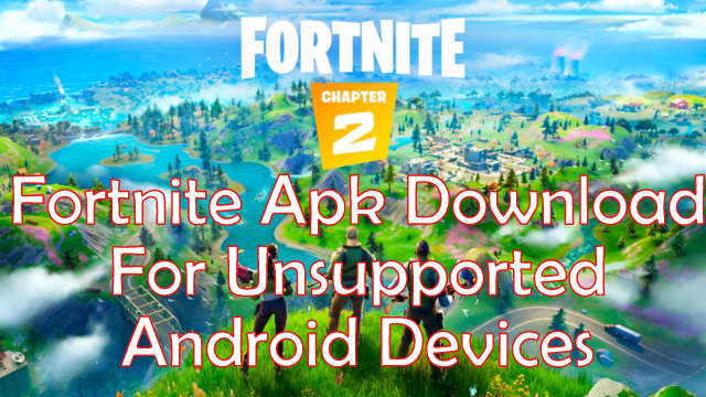 Fortnite Apk Download for unsupported devices