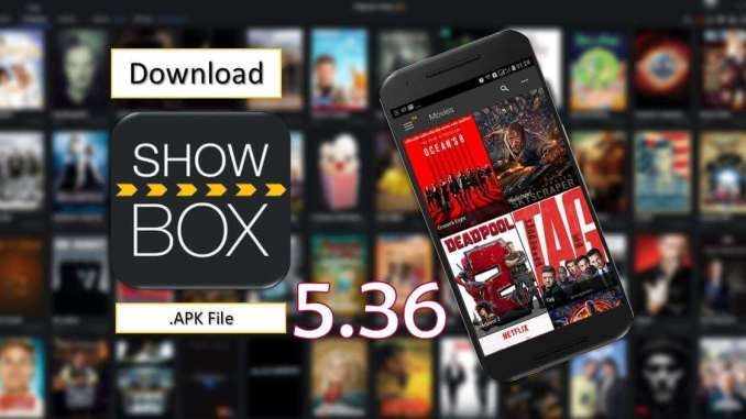 Showbox 5.36 Apk for October 2019