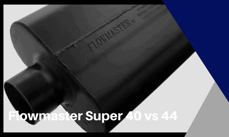 flowmaster super 40 vs 44 which