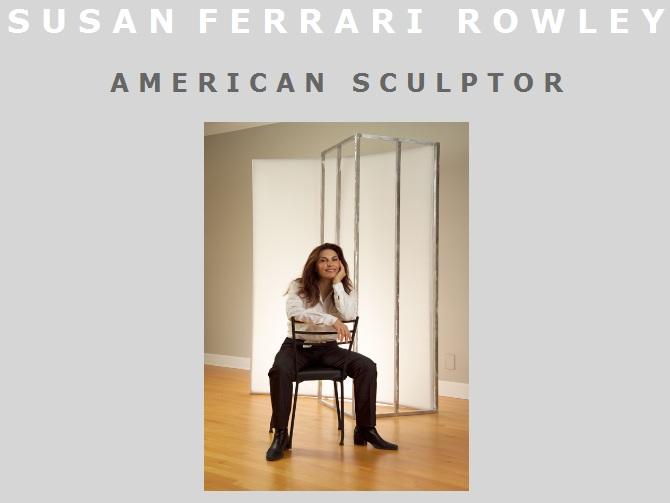 Susan Ferrari Rowley- American Sculptor