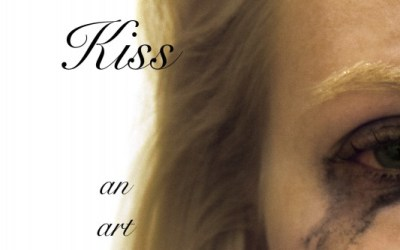 LIKE A KISS A Multi-Media Exhibit by Tina Starr