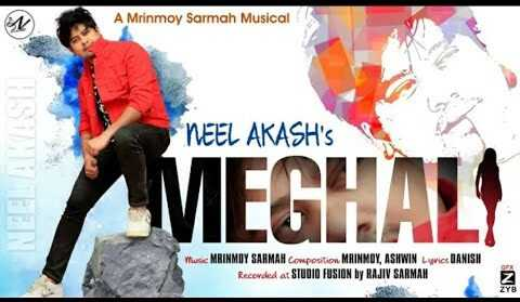 Meghali By NeeL AkasH || Mrinmoy Sarmah || Ashwin Sarmah || Danish || New Assamese Song 2020