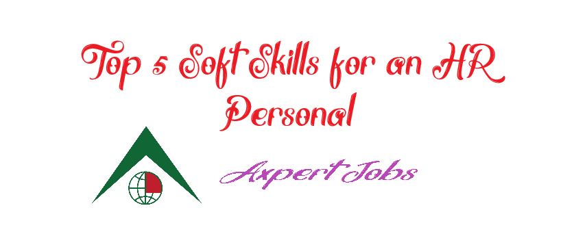 Top 5 Soft Skills for an HR Personal