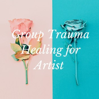 Group Trauma Healing for Artist - Re-Align with Your Creative Fire