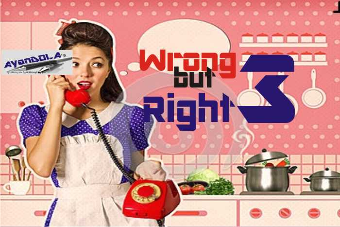 WRONG BUT RIGHT?: CHAPTER THREE