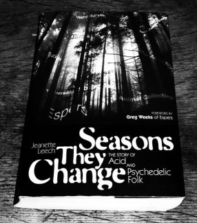 Jeanette Leech-Seasons They Change-The Story of Acid and Psychedelic Folk-A Year In The Country