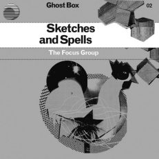Ghost Box Records-Sketches and Spells-The Focus Group-Julian House-Rouges Foam-A Year In The Country