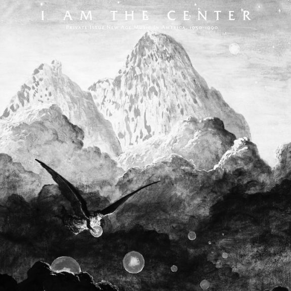 I Am The Center-Private Issue New Age Music In America 1950-1990-Light In The Attic-A Year In The Country