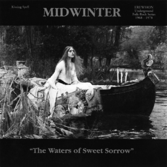 Midwinter-The Waters Of Sweet Sorrow-Erewhon-Kissing Spell-acid psych underground folk-2