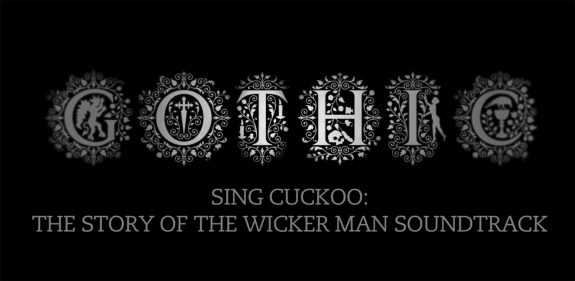 Sing Cuckoo- The Story and Influence of The Wicker Man Soundtrack-Gothic-The Dark Heart Of Film-BFIPlayer-BFI