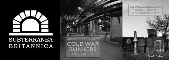 Subterranea Britannica-Cold War Bunkers-Nick Catford-The Royal Observer Corps Underground Monitoring Posts-Mark Dalton-logo and books