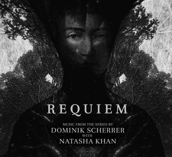 Requiem soundtrack-Dominik Scherrer-Natasha Khan-Dubois Music