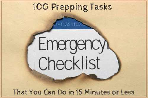 100 Preparedness Tasks You Can Do In 15 Minutes or Less