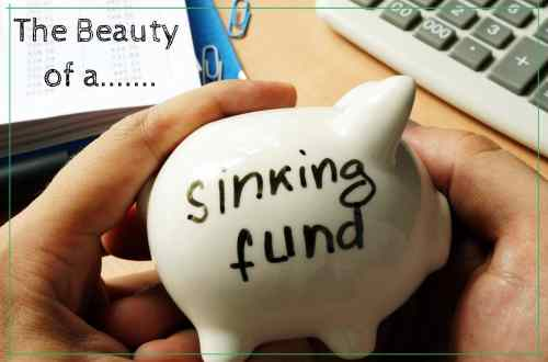 Financial Preparedness - The Beauty of a Sinking Fund