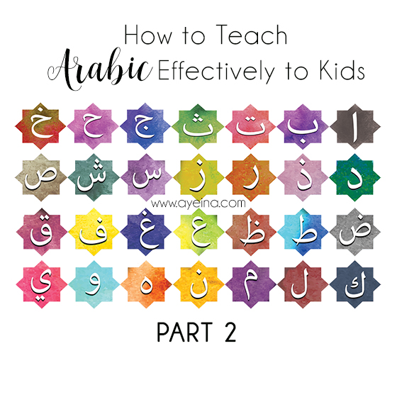 Ways to Instill Love of Arabic in Kids (Part 2)
