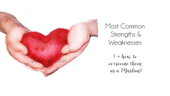 Most Common Strengths and Weaknesses (+ How to Utilize/Overcome Them)