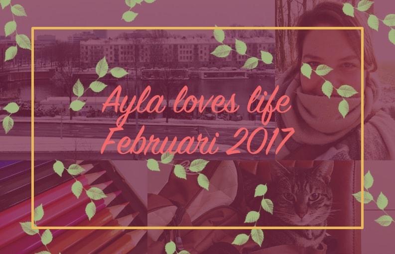 Ayla loves life februari 2017