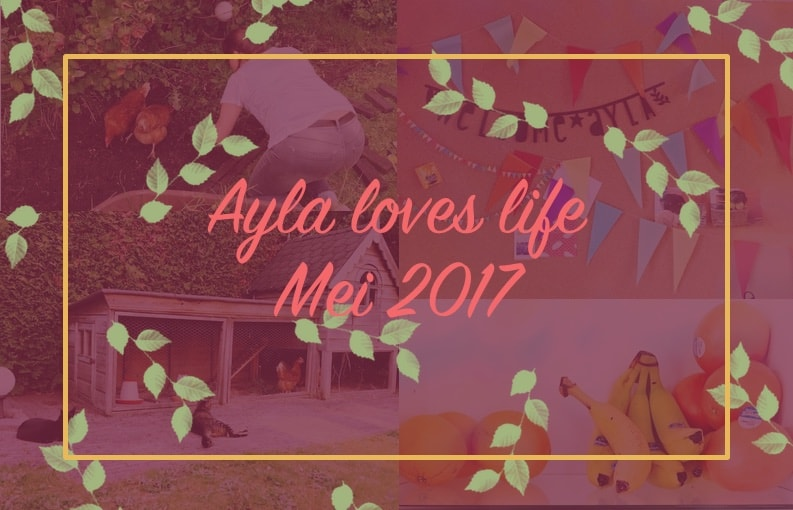 Ayla loves life; mei 2017
