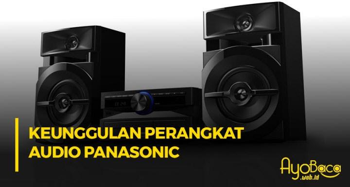 Keunggulan Perangkat Audio Panasonic