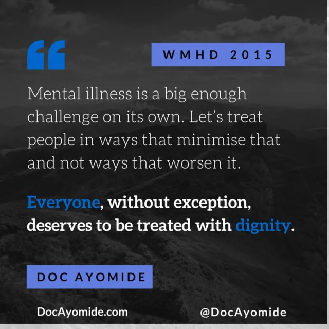 Everyone, without exception, deserves to be treated with dignity.