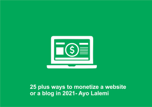 25 plus ways to monetize a website or a blog in 2021