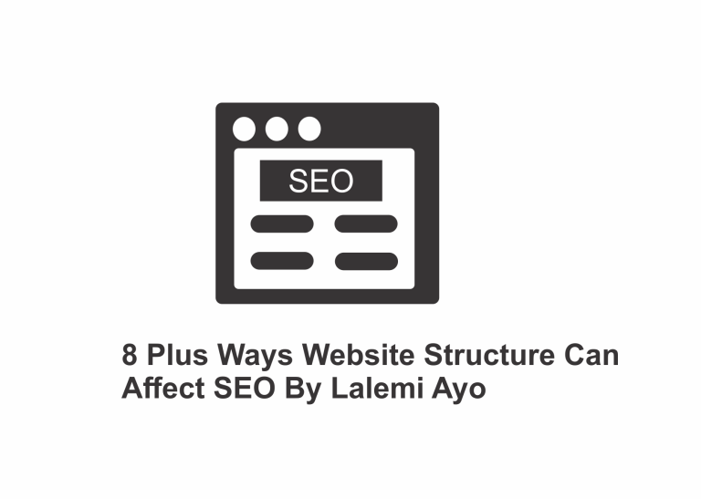 8 Plus Ways Website Structure Can Affect SEO