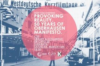 Provoking Reality: 50 years of Oberhausen Manifesto - Ayorek Events