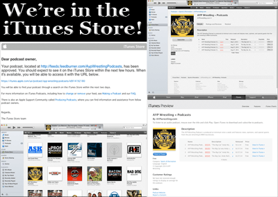 AYP Wrestling's Podcasts are now in the iTunes Store!