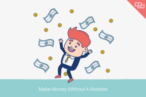 10 Ways To Make Money Online Without A Website