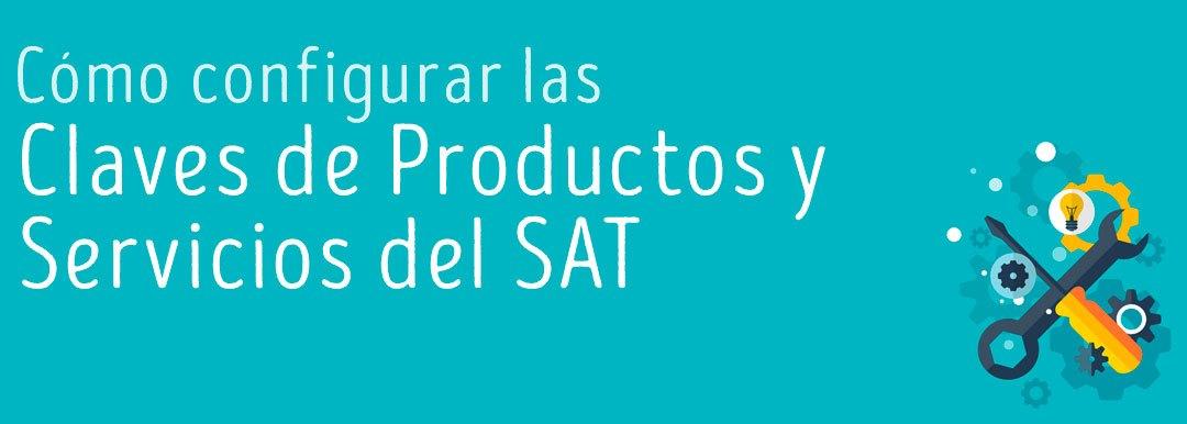 Cómo configurar las claves de mis productos utilizando el catálogo del SAT
