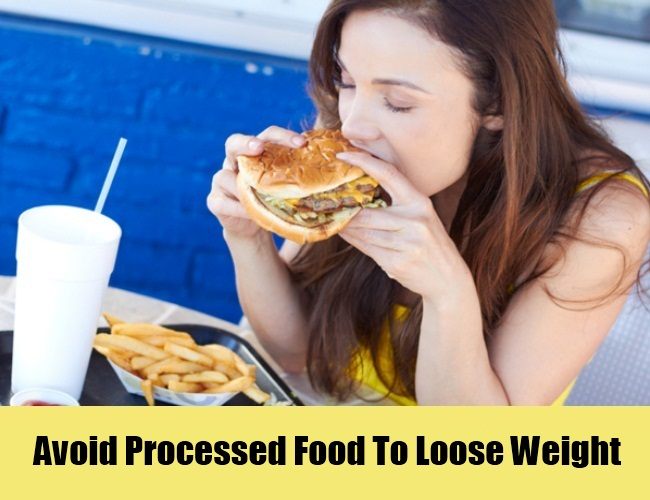 Avoid Processed Food To Loose Weight