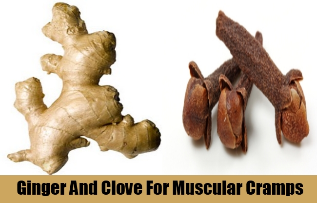 Ginger And Clove For Muscular Cramps