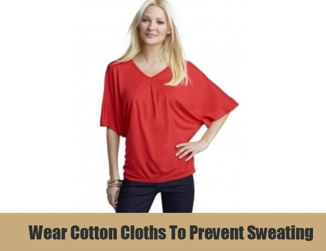 Wear Cotton Cloths To Prevent Sweating
