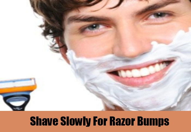 Shave Slowly For Razor Bumps