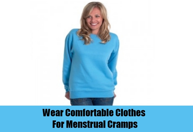 Wear Comfortable Clothes For Menstrual Cramps
