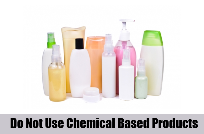 Do Not Use Chemical Based Products