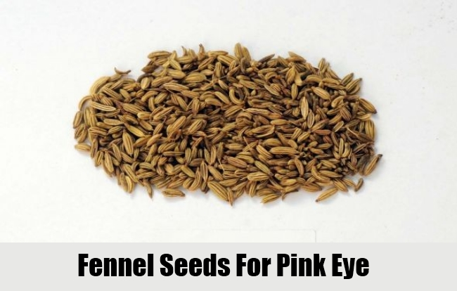 Fennel Seeds For Pink Eye