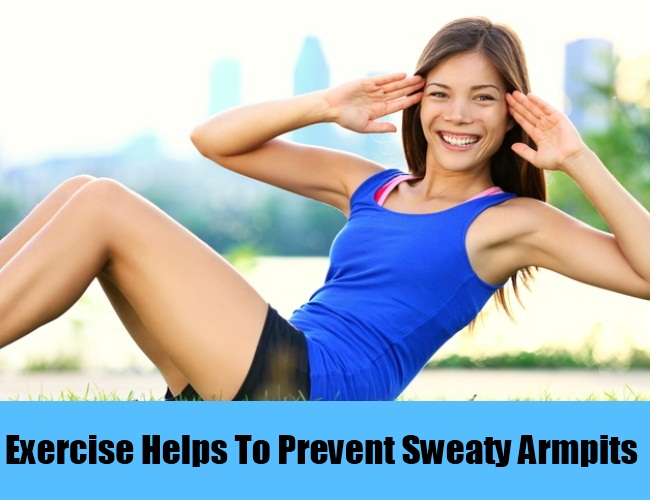 Exercise Helps To Prevent Sweaty Armpits