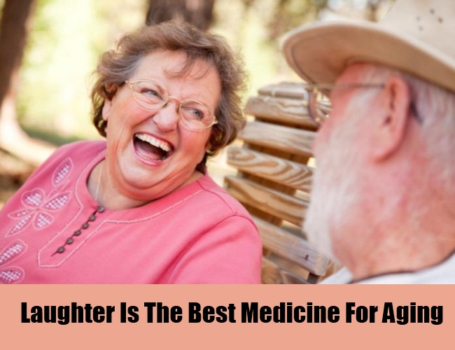 Laughter Is The Best Medicine For Aging