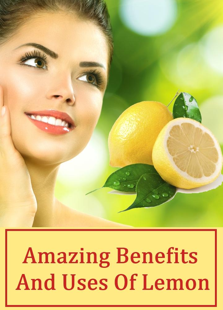 Amazing Benefits And Uses Of Lemon