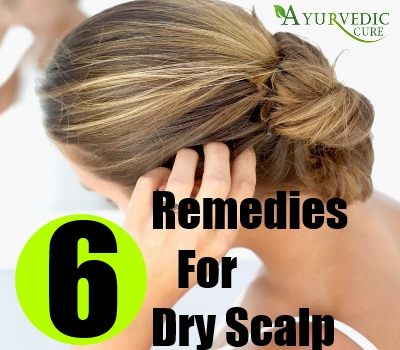 6 Remedies For Dry Scalp