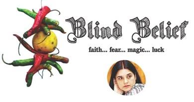 Blind Belief Faith… Fear… Magic… Luck