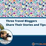 227: 3 Travel Bloggers Share their Stories and Tips
