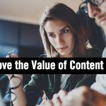 How to Prove the Value of Content Marketing to Your CMO in 3 Easy Steps