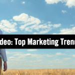 9 Top Marketing Trends for 2018