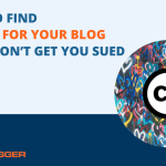 How to Find Images for Your Blog That Won't Get You Sued