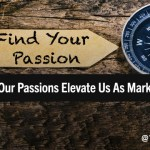 Becoming a Better Marketer by Embracing Your Passions Outside the Office