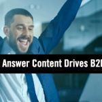 How A Best Answer Content Strategy Drives B2B Marketing Results