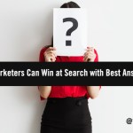How B2B Marketers Can Win at Search with Best Answer Content